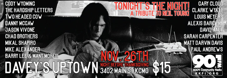 90.1FM Presents: Tonight's The Night - A Tribute to the Music of Neil Young @ Davey's Uptown Ramblers Club | Kansas City | Missouri | United States