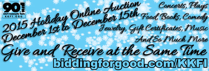 90.1FM Holiday Online Auction - Dec. 1st thru Dec. 15th @ biddingforgood.com/KKFI