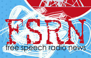 Free Speech Radio News Headlines